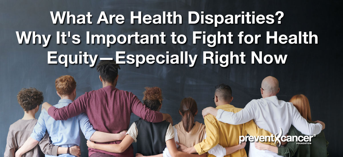 What Are Health Disparities? Why It's Important to Fight for Health Equity—Especially Right Now