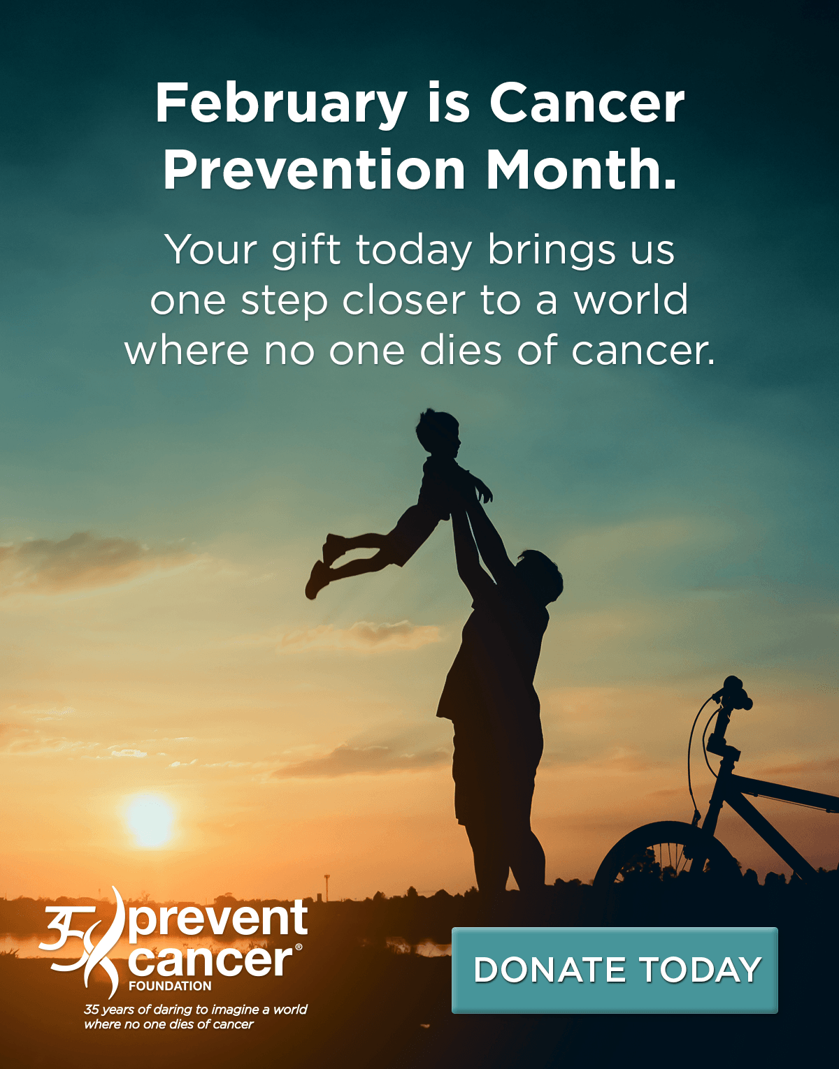 February is Cancer Prevention Month. This month and every month, we dare to imagine a world where no one dies of cancer. Won't you join us?. Donate.