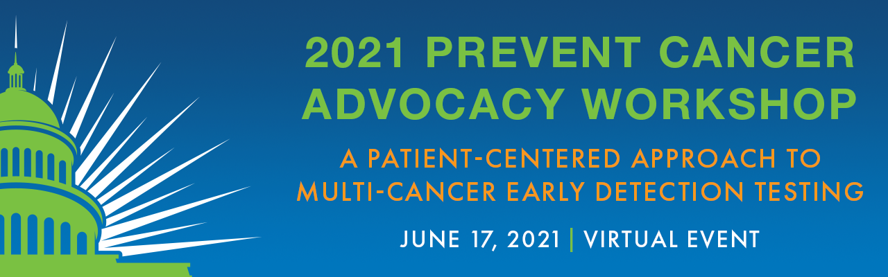 2021 Prevent Cancer Advocacy Workshop - A Patient-Centered Approach to Multi-Cancer Early Detection Testing