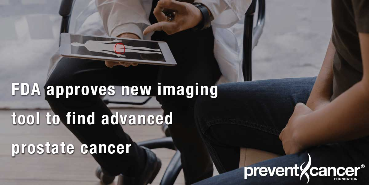 FDA approves new imaging tool to find advanced prostate cancer